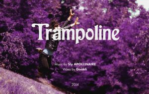 Sly Apollinaire - Trampoline (Official Music Video)